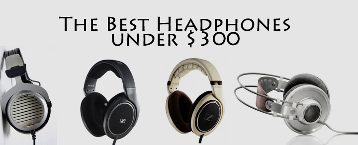 Best Headphones under 300 - reviews and comparison